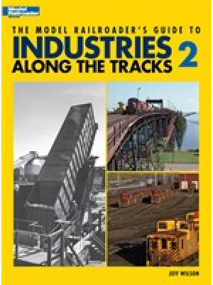 kalmbach 12409 model railroads guide to industry 2